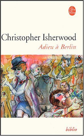 christopher isherwoods goodbye to berlin essay Goodbye to berlin – christopher isherwood 'top-heavy balconied facades' as i  turn and stare across the street at the 'balconied facades', it's hard to imagine.